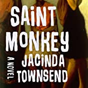 Saint Monkey: A Novel | [Jacinda Townsend]