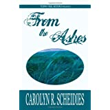 From the Ashes: A Christian Romance Novelby Carolyn R. Scheidies