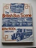 British Bus Scene in the 1930's (0711011370) by Kaye, David