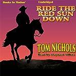 Ride the Red Sun Down | Thom Nicholson
