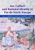 img - for Art, Culture, and National Identity in Fin-de-Si cle Europe book / textbook / text book