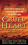 Cruel Heart: The True Story of a Beautiful Co-ed, a Vicious Murder, and the Trial that Tore Apart a Town