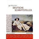 50 Klassiker Deutsche Schriftsteller. Von Grimmelshausen bis Grass (Gerstenberg visuell)