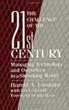 img - for The Challenge of the 21st Century: Managing Technology and Ourselves in a Shrinking W book / textbook / text book