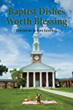 img - for Baptist Dishes Worth Blessing 2nd ed. book / textbook / text book