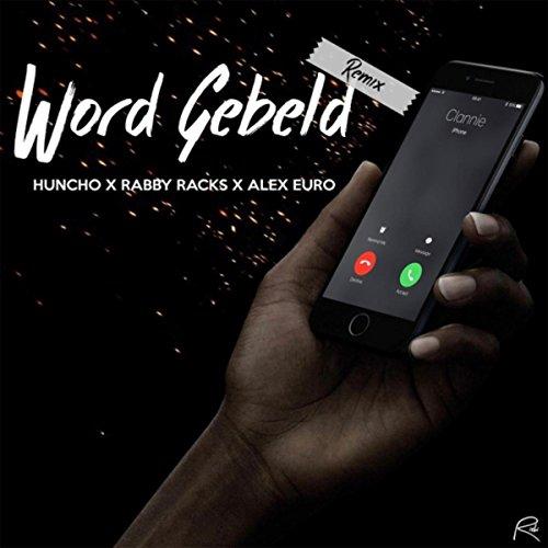 word-gebeld-remix-feat-rabby-racks-alex-euro-explicit
