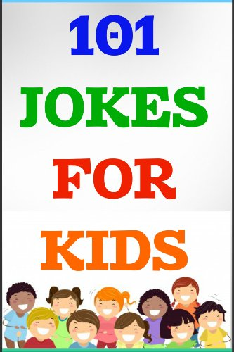 101 Jokes For Kids: For 4-8 Year Olds
