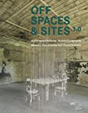 OFF SPACES & SITES: Außergewöhnliche Ausstellungsorte abseits des etablierten Kunstmarkts