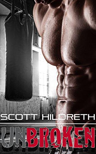 Scott Hildreth - UNBROKEN (Fighter Erotic Romance Book 4)