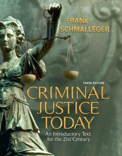 Criminal Justice Today: An Introductory Text for the 21st...