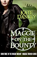 Maggie on the Bounty (Maggie MacKay Magical Tracker Book 3) (English Edition)