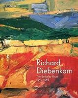 Richard Diebenkorn: The Berkeley Years, 1953-1966 (Fine Arts Museums of San Francisco)