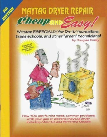 cheap-and-easy-maytag-dryer-repair-by-douglas-emley-2003-11-04