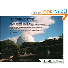 Great American Vacation Ideas: Disney's EPCOT Pocket Travel Guide