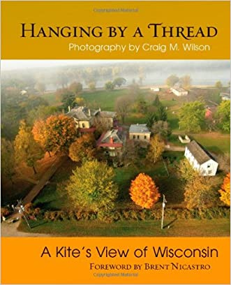 Hanging by a Thread: A Kite?s View of Wisconsin