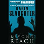 Beyond Reach (       UNABRIDGED) by Karin Slaughter Narrated by Joyce Bean