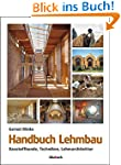 Handbuch Lehmbau: Baustoffkunde, Tech...