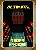 Ultimate Traps Handbook: The Unofficial Minecraft: Tricks Guide for Minecrafters (Mobs Handbook)