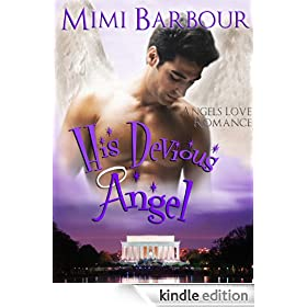 His Devious Angel: Book #2 - Romance and Heavenly Spirits! (Angels with Attitudes)