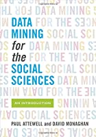 Data Mining for the Social Sciences: An Introduction Front Cover