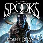 Spook's: Slither's Tale: Wardstone Chronicles 11 (       UNABRIDGED) by Joseph Delaney Narrated by Toby Longworth, Kate Harbour