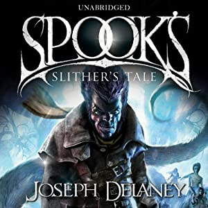 Spook's: Slither's Tale: Wardstone Chronicles 11 | [Joseph Delaney]