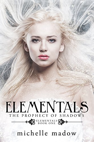 Elementals: The Prophecy Of Shadows by Michelle Madow ebook deal