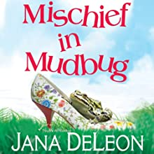 Mischief in Mudbug (       UNABRIDGED) by Jana DeLeon Narrated by Johanna Parker