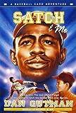 Satch And Me (Turtleback School & Library Binding Edition) (Baseball Card Adventures (Pb)) (0606000232) by Gutman, Dan