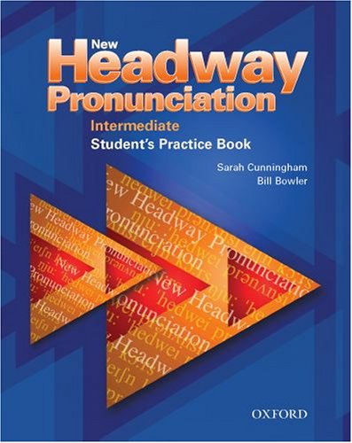 New Headway Pronunciation Course: New headway intermed pronunc book: Student's Book Intermediate level