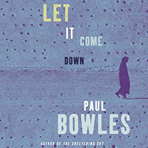 Let It Come Down | [Paul Bowles]