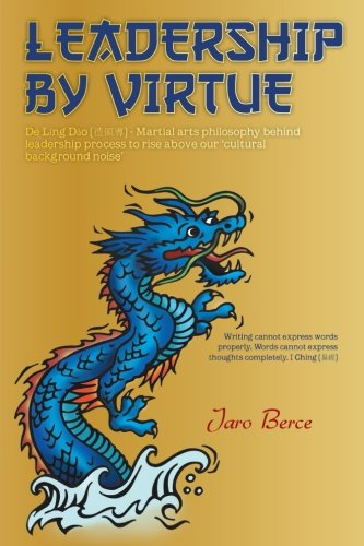 Leadership By Virtue – By Jaro Berce – Book Review by Janez Bešter, Ph.D.