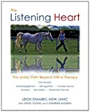 img - for The Listening Heart: The Limbic Path Beyond Office Therapy book / textbook / text book