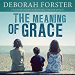 The Meaning of Grace | Deborah Forster