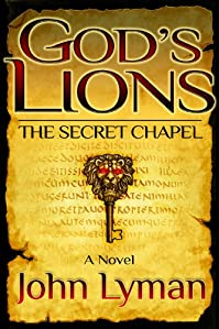 God's Lions: The Secret Chapel by John Lyman ebook deal