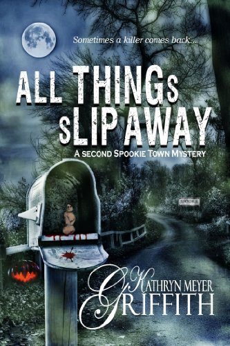 All Things Slip Away (The Second Spookie Town Murder Mystery Book 2) PDF