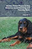 img - for Gordon Setter Puppy & Dog Behavior Understanding and Training Book book / textbook / text book