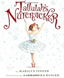 img - for Tallulah's Nutcracker book / textbook / text book