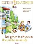 Wir gehen ins Museum -  Une visite au...