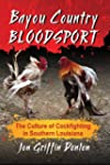Bayou Country Bloodsport: The Culture...