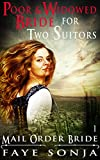Mail Order Bride: CLEAN Western Historical Romance : The Poor and Widowed Bride for Two Suitors (Courageous Mail Order Brides Book1)