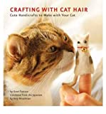 By Kaori Tsutaya - Crafting with Cat Hair: Cute Handicrafts to Make with Your Cat Kaori Tsutaya