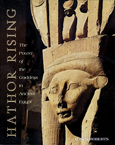 Hathor Rising The Power of the Goddess in Ancient Egypt [Roberts Ph.D., Alison] (Tapa Blanda)