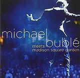 Meets Madison Square Garden Michael Buble