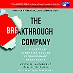 The Breakthrough Company: How Everyday Companies Become Extraordinary Performers | Keith R. McFarland