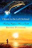 I Want to Be Left Behind: Finding Rapture Here on Earth