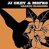 Orange Blossoms ~ JJ Grey & Mofro