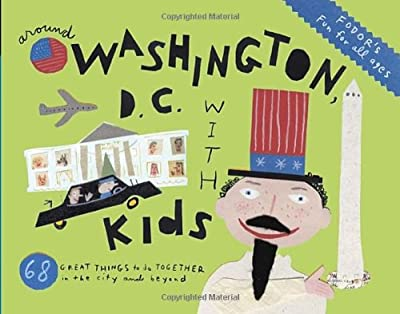 Fodor's Around Washington, D.C. with Kids (Travel Guide)