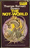 The Not-World (Daw UY1158) (0879971584) by Thomas Burnett Swann