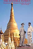 img - for The Invisible Patriot: Reminiscences of Burma's Freedom Movement book / textbook / text book